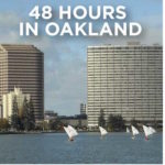 48 Hours in Oakland