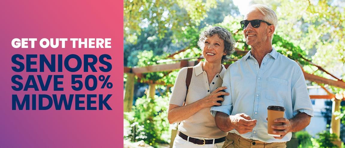 Seniors Save 50% Midweek